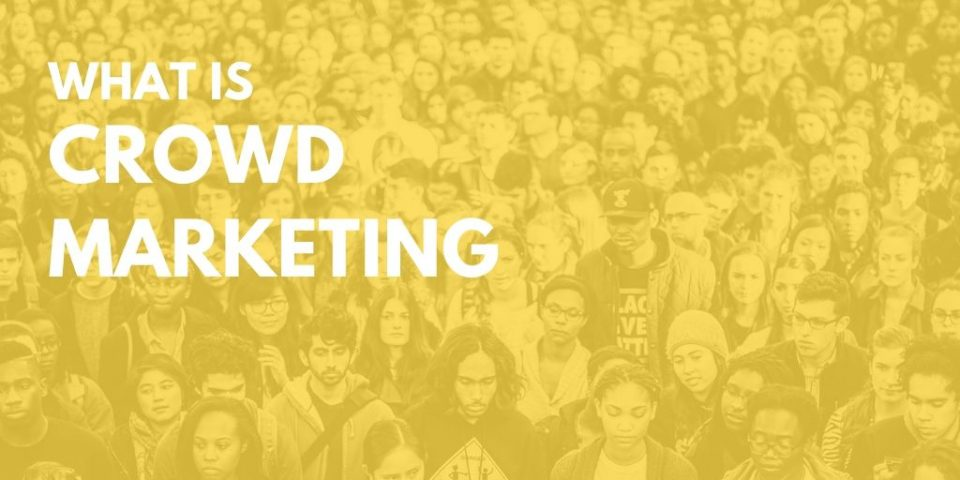 What is Crowd Marketing?
