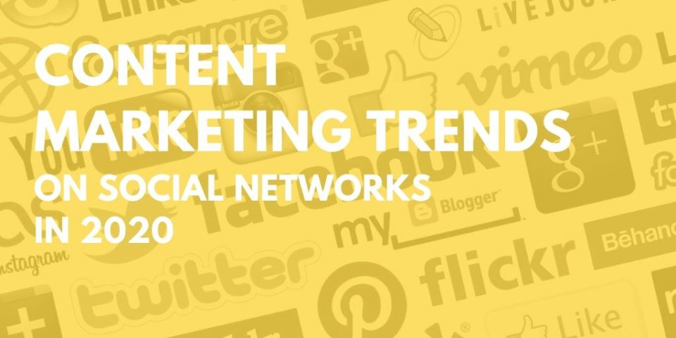 Content Marketing Trends on Social Networks in 2020