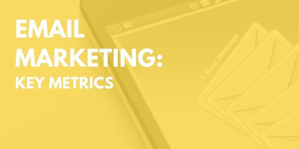 Email Marketing: Key Metrics